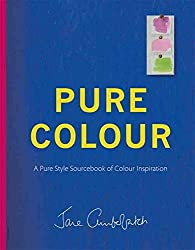 [(Pure Colour : A Pure Style Notebook of Colour Inspiration)] [By (author) Jane Cumberbatch] published on (April, 2015)