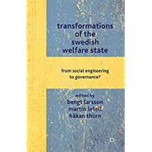 Transformations of the Swedish Welfare State: From Social Engineering to Governance?