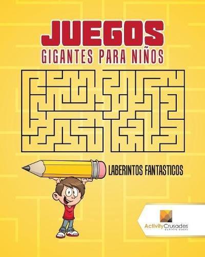 Juegos Gigantes Para Niños: Laberintos Fantasticos por Activity Crusades