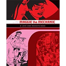 "Maggie the Mechanic: The First Volume of ""Locas"" Stories from ""Love and Rockets"" (Love & Rockets)"