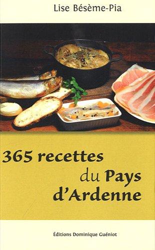 365 recettes du pays d'Ardenne par Lise Bésème-Pia