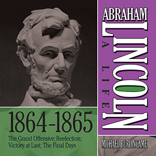 Abraham Lincoln: A Life 1864-1865  Audiolibri