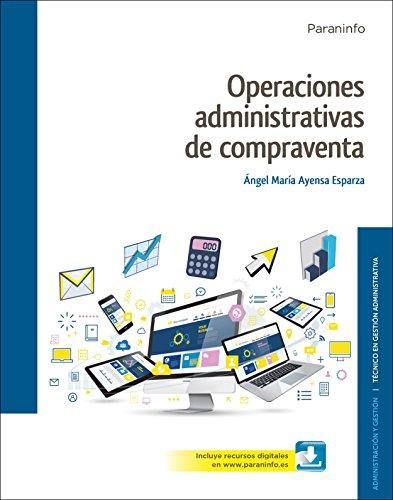 Operaciones administrativas de compraventa ( Edición 2017) por ÁNGEL MARÍA AYENSA ESPARZA