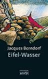 Eifel-Wasser: Der 10. Siggi-Baumeister-Krimi (Eifel-Krimi) - Jacques Berndorf