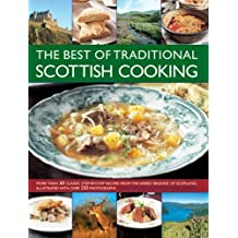 The Best of Traditional Scottish Cooking: More Than 60 Classic Step-by-step Recipes from the Varied Regions of Scotland, Illustrated with Over 250 Photographs by Carol Wilson (2014-01-31)