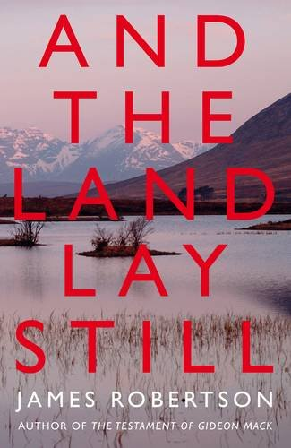 And the Land Lay Still par James Robertson