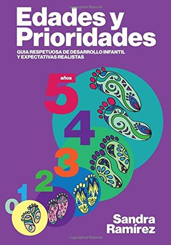 Portada del libro Edades y prioridades: Guia respetuosa de desarrollo infantil y expectativas realistas - 9781541089020