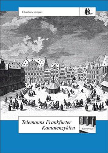Telemanns Frankfurter Kantatenzyklen (Schweizer Beiträge zur Musikforschung)