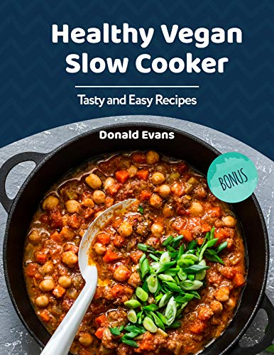 Healthy Vegan Slow Cooker Cookbook: Tasty and Easy Recipes book cover
