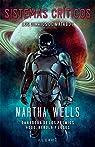 Sistemas críticos: Los diarios de Matabot par Martha  Wells