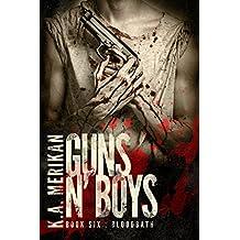 Guns n' Boys: Bloodbath (Book 6) (gay dark mafia romance)