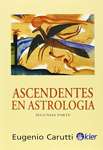 Descargar Libro Ascendentes En Astrología - Volumen II: 2 (Pronostico Mayor) de Eugenio Carutti