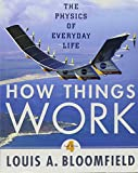 How Things Work: The Physics of Everyday Life