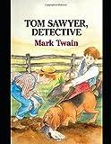 Tom Sawyer Detective (Illustrated)
