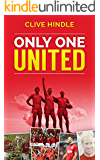 ONLY ONE UNITED - A Unique Trip Down Manchester United's Memory Lane