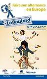 Guide du Routard Faire son alternance en Europe par Guide du Routard