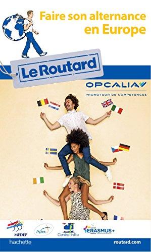 Guide du Routard Faire son alternance en Europe (Le Routard) por Collectif