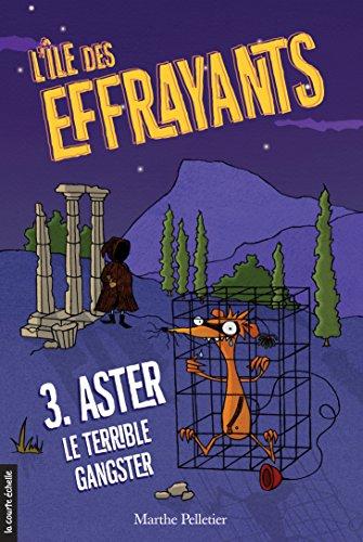 Aster, le terrible gangster: L'île de...