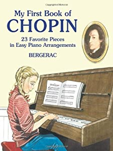 My First Book Of Chopin 23 Favorite Pieces In Easy Piano Arrangements Dover Music For Piano by Dover Publications