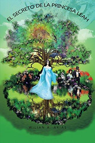 El Secreto De La Princesa Leah por Wilian A. Arias