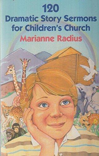120 Dramatic Story Sermons for Children's Church