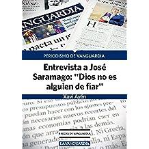 """Saramago: """"Dios no es alguien de fiar"""""""