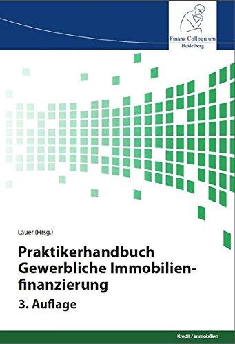 Praktikerhandbuch Gewerbliche Immobilienfinanzierung, 3. Auflage
