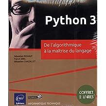Python 3 - Coffret de 2 livres : De l'algorithme à la maîtrise du langage