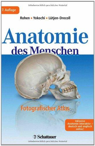 Anatomie des Menschen: Fotografischer Atlas der systematischen und topografischen Anatomie Inklusive