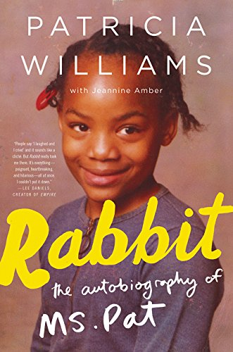 Rabbit: The Autobiography of Ms. Pat por Patricia Williams