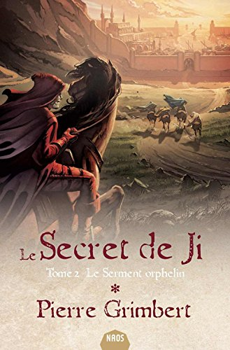 Le secret de Ji, Tome 2 : Le serment orphelin
