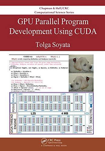 GPU Parallel Program Development Using CUDA (Chapman & Hall/CRC Computational Science) (Computational Science)