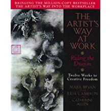 Artist's Way at Work: Riding the Dragon: Written by Mark Bryan, 1998 Edition, Publisher: Morrow & Co [Hardcover]