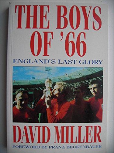 BOYS OF '66: England's Last Glory por David Miller