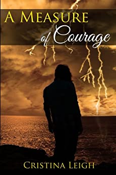 A Measure of Courage by [Leigh, Cristina]