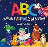 ABC: Alphabet Animals at Bedtime: Preschool rhyming bedtime ABC book