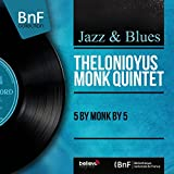 5 by Monk by 5 (feat. Thad Jones, Charlie Rouse, Sam Jones, Art Taylor) [Mono Version]