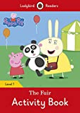 Peppa Pig: The Fair Activity Book - Ladybird Readers Level 1