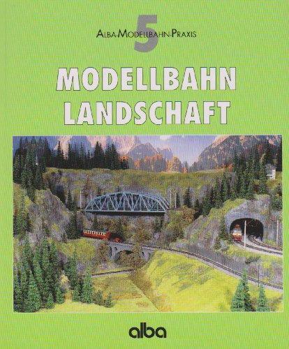 modellbahn-landschaft-amp-alba-modellbahn-praxis