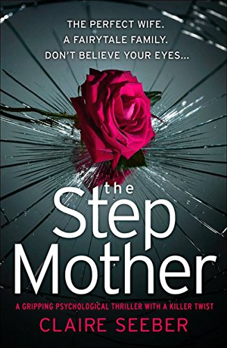The Stepmother: A gripping psychological thriller with a killer twist by [Seeber, Claire]
