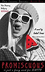 PROMISCUOUS: Confessions of a High School Slut (The Issues Series Book 1) (English Edition)