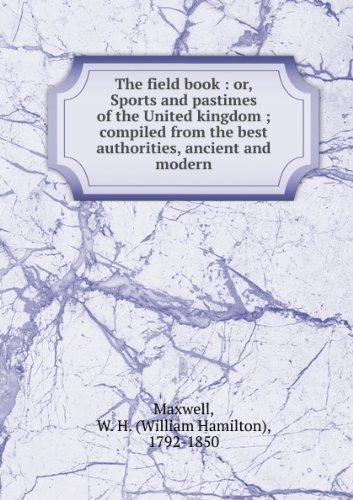 the-field-book-or-sports-and-pastimes-of-the-united-kingdom-compiled-from-the-best-authorities-ancie