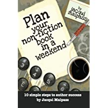 Plan your non fiction book in a weekend (Pathway to publication)