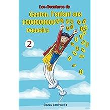 Gaston, l'enfant aux 100000000000000000000000000000000 pouvoirs: Tome 2