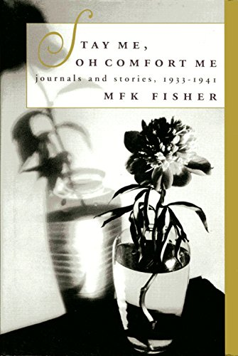 Stay Me, Oh Comfort Me: Journals and Stories, 1933-1945