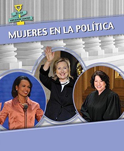 Mujeres En La Politica (Women in Politics) (Ellas Abrieron Camino / Women Groundbreakers)