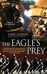 The Eagle's Prey: A Novel of the Roman Army by Scarrow, Simon (2008) Paperback