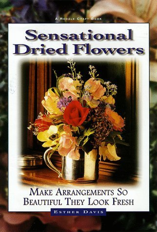sensational-dried-flowers-arrangements-so-beautiful-they-look-fresh-by-esther-davis-1999-04-03
