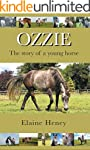 Ozzie: The Story of a Young Horse (En...