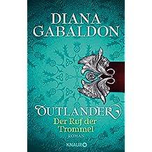 Outlander - Der Ruf der Trommel: Roman (Die Outlander-Saga)